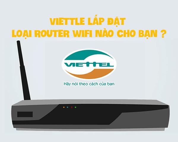 Viettel lắp đặt loại Router wifi nào cho bạn?