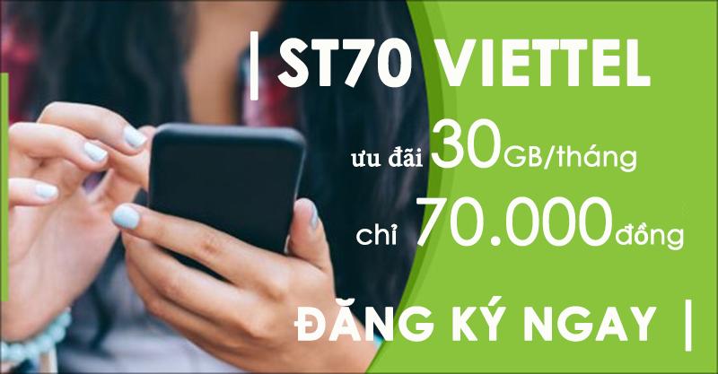 Đăng ký gói ST70 Viettel nhận ngay ưu đãi 30GB/tháng chỉ với 70.000đ